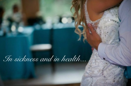 """""""In sickness and in health..."""" printed on the left side of the photo as Wes' hand is on my back while we are sharing in our first dance"""